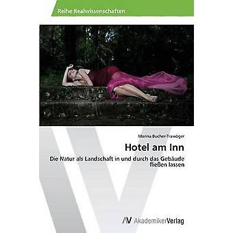 Hôtel Am Inn par Marina BucherTrawoger
