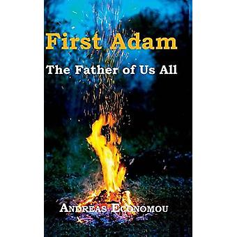 First Adam The Father of Us All by Economou & Andreas