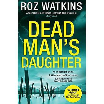 Dead Man's Daughter (A DI Meg Dalton thriller, Book 2) (A DI Meg Dalton thriller)