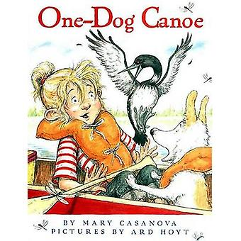 One-Dog Canoe by Mary Casanova - Ard Hoyt - 9780374356385 Book