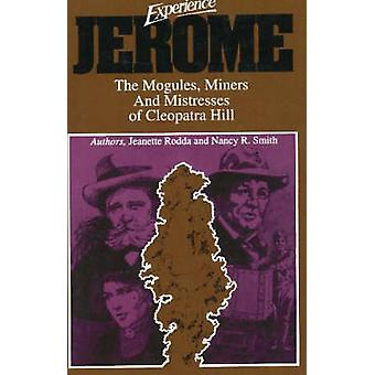 Experience Jerome - The Mogules - Miners and Mistresses of Cleopatra H
