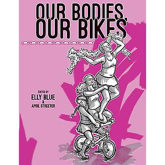 Our Bodies - Our Bikes by April Streeter - Elly Blue - 9781621068952
