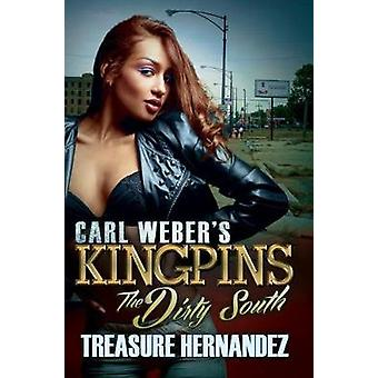 Carl Weber's Kingpins - The Dirty South by Treasure Hernandez - 978162