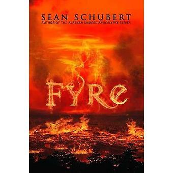 Fyre by Sean Schubert - 9781682613924 Book