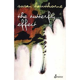 The Butterfly Effect by Susan Hawthorne - 9781876756567 Book