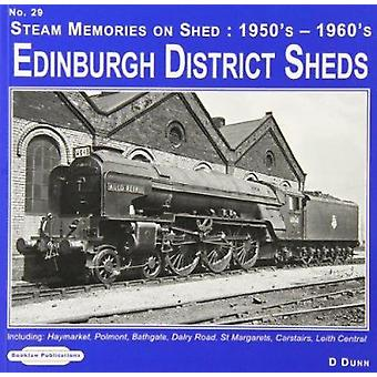 Edinburgh District Sheds Steam Memories on Shed - 1950's-1960's Includ