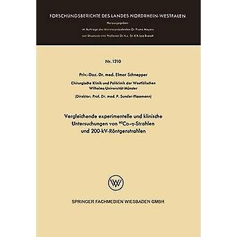 Vergleichende Experimentelle Und Klinische Untersuchungen Von 60co Strahlen Und 200KvRontgenstrahlen by Schnepper & Elmar