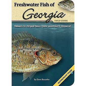 Freshwater Fish of Georgia Field Guide by Dave Bosanko - 978159193263