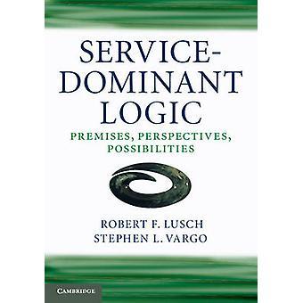 ServiceDominant Logic by Robert F Lusch