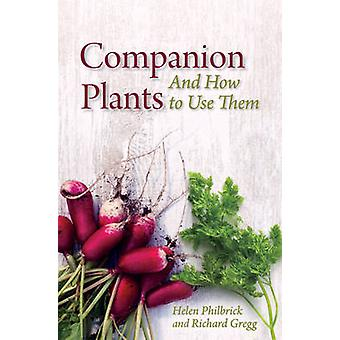 Companion Plants and How to Use Them by Helen Philbrick