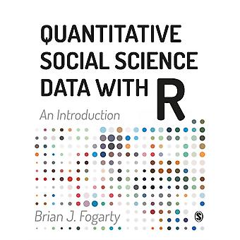Quantitative Social Science Data with R by Brian Fogarty