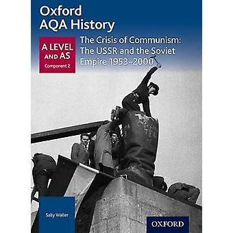 Oxford AQA History for A Level The Crisis of Communism The by S Waller