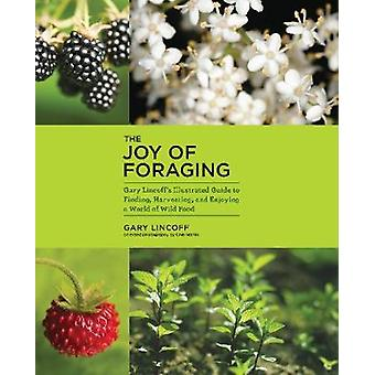The Joy of Foraging by Gary Lincoff - 9780785835189 Book