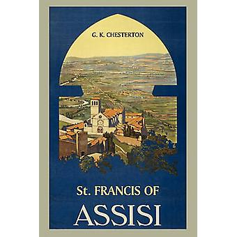 St. Francis of Assisi by Chesterton & G. K.