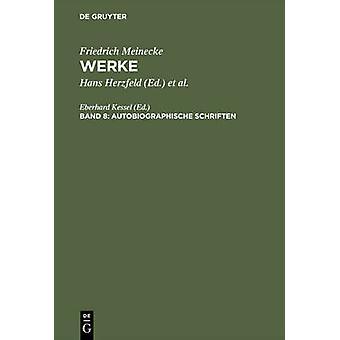 Friedrich Meinecke Werke Band 8 Autobiographische Schriften by Herzfeld & Hans