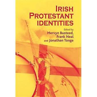 Irländska protestantiska identiteter av Redigerad av Mervyn Busteed & Redigerad av Frank Neal & Redigerad av Jonathan Tonge