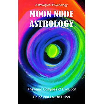 Moon Node Astrology by Huber & Bruno