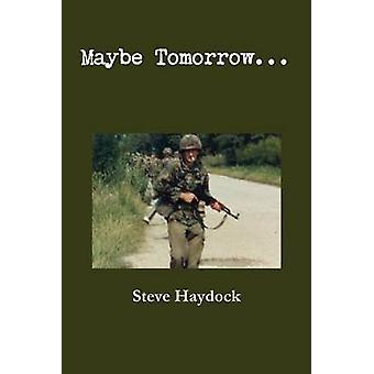 Maybe Tomorrow... by Haydock & Steve