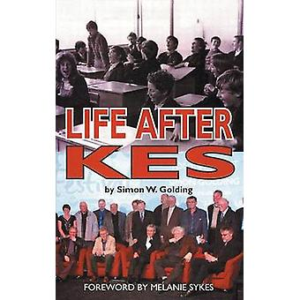 Life After Kes by Golding & Simon W.
