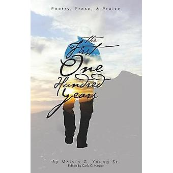 The First One Hundred Years   Poems Prose  Praise by Young & Melvin C.