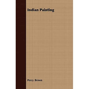 Indian Painting by Brown & Percy