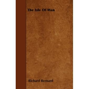 The Isle Of Man by Bernard & Richard