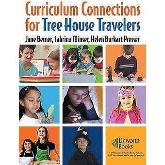 Curriculum Connections for Tree House Travelers for Grades K4 by Berner & Jane