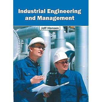 Industrial Engineering and Management by Hansen & Jeff