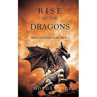 Rise of the Dragons Kings and SorcerersBook 1 by Rice & Morgan