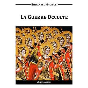 La Guerre Occulte by Malynski & Emmanuel