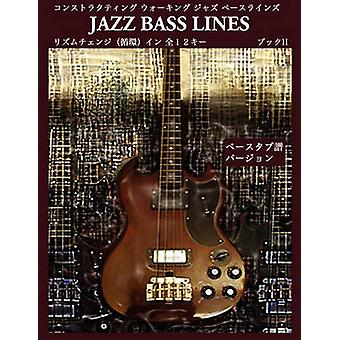 Constructing Walking Jazz Bass Lines Book II  Rhythm Changes in 12 Keys Bass Tab Edition  Japanese Edition by Mooney & Steven
