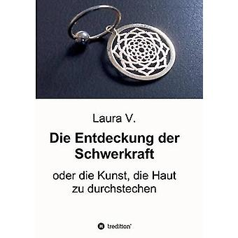 Die Entdeckung der Schwerkraft by V. & Laura