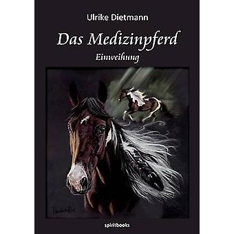 Das Medizinpferd by Dietmann & Ulrike