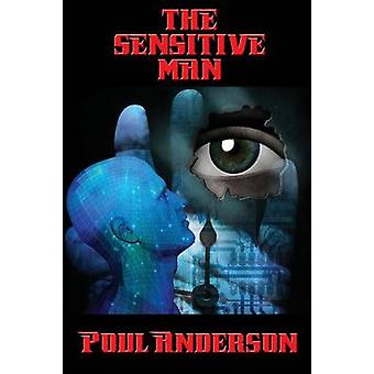 The Sensitive Man by Anderson & Poul