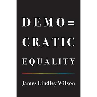 Democratic Equality by James Lindley Wilson - 9780691190914 Book