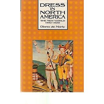 Dress in North America - The New World - 1492-1800 - v. 1 - The New Worl