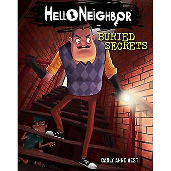 Buried Secrets (Hello Neighbor - Book 3) von Carly Anne West - 9781338