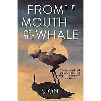 From the Mouth of the Whale by Sjon - 9781529342970 Book