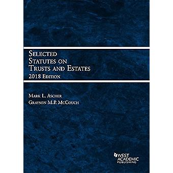Selected Statutes on Trusts and Estates - 2018 by Mark Ascher - 97816