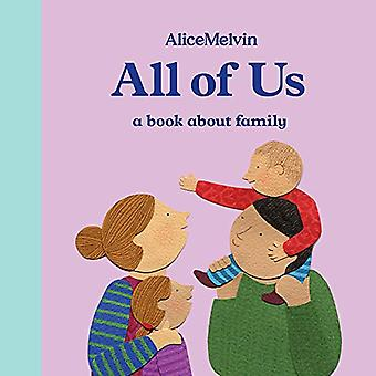 All of Us - A Book About Family by Alice Melvin - 9781849765947 Book