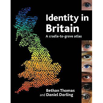 Identiteetti Britanniassa - Bethan Thomasin kehdosta hautaan -kartasto - 97818