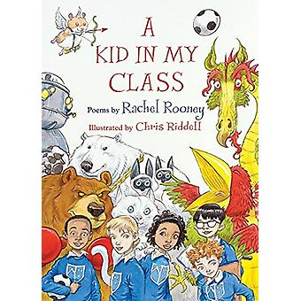 A Kid in My Class - Poems by by Rachel Rooney - 9781910959879 Book