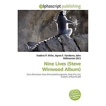 Nine Lives (Steve Winwood Album) by Frederic P Miller - Agnes F Vando