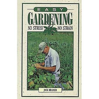 Easy Gardening: No Stress, No Strain