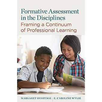 Formative Assessment in the Disciplines - Framing a Continuum of Profe
