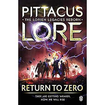 Return to Zero - Lorien Legacies Reborn by Pittacus Lore - 97814059342