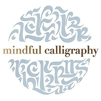 Mindful Calligraphy - Beautiful Mark Making par Callimantra Collective