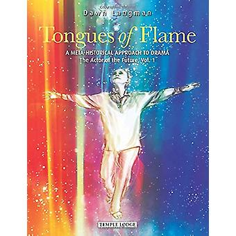 Tongues of Flame - A Meta-Historical Approach to Drama - The Actor of