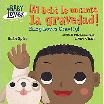 !Al bebe le encanta la gravedad! / Baby Loves Gravity! by Ruth Spiro