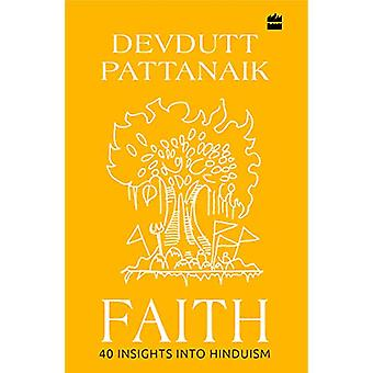 Faith - 40 Insights into Hinduism by Devdutt Pattanaik - 9789353025960